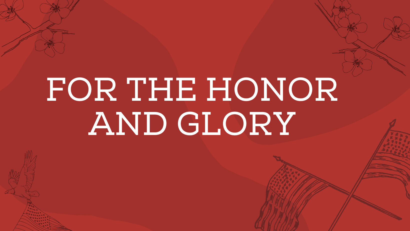 For the Honor and Glory
